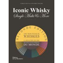 La Martiniere - iconic whisky ; la sélection 2017-2018 des meilleurs whiskies du monde 2e édition