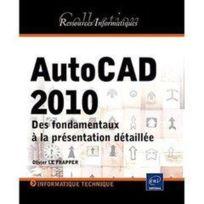Eni - AutoCAD 2010 ; des fondamentaux à la présentation détaillée