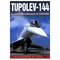 Epi - Tupolev -144 : Le concurrent malheureux du Concorde Dvd