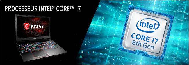 MSI GE62 - Processeur Intel Core i7 8th