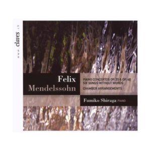 Claves - Mendelssohn : Concertos pour piano. Shiraga, Nathan Quartett
