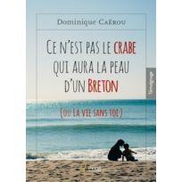 7 Ecrit - ce n'est pas le crabe qui aura la peau d'un breton ou la vie sans toi