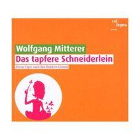 Col Legno - Mitterer Wolfgang : Das Tapfere Schneiderlein : Kleine Oper