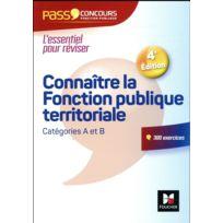 Foucher - pass'concours ; connaître la fonction publique territoriale ; categories A et B 3e édition
