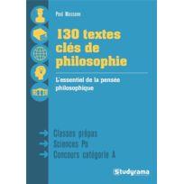 Studyrama - 130 textes clés de philosophie ; classes prépas, Sciences Po, concours catégorie A ; l'essentiel de la pensée philosophique