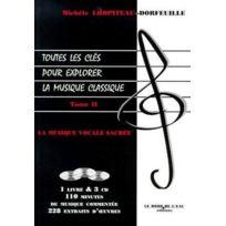 Bord De L'EAU - toutes les clés pour explorer la musique classique tome 2 ; la musique vocale sacrée