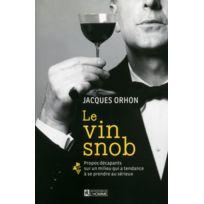 Editions De L'HOMME - Le vin snob