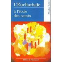 Emmanuel - L'eucharistie a l'ecole des saints