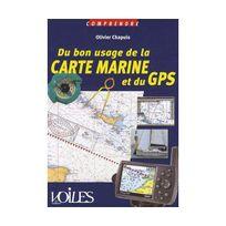 Voiles Et Voiliers - Comprendre : Du Bon Usage De La Carte Marine Et Du Gps