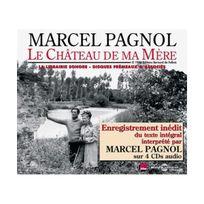 Fremeaux & Associes - Le Chateau de Ma Mere: Lu Par Marcel Pagnol