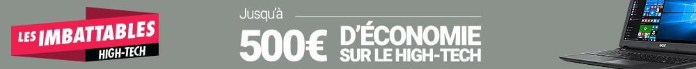 Les Imbattables High-Tech - Jusqu'à 500 € d'économie sur une sélection High-Tech