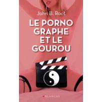 Blanche - Le pornographe et le gourou