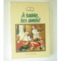 Megalivres - A table les amis : recettes de M. Krepper