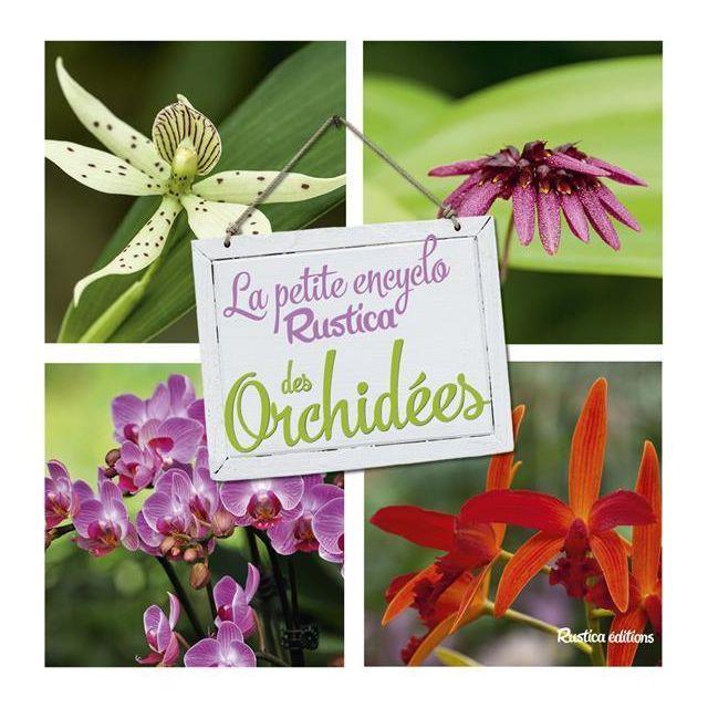 Rustica - La petite encyclo Rustica des orchidées - pas cher Achat ...