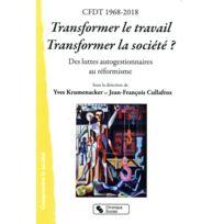 Chronique Sociale - transformer le travail, transformer la société