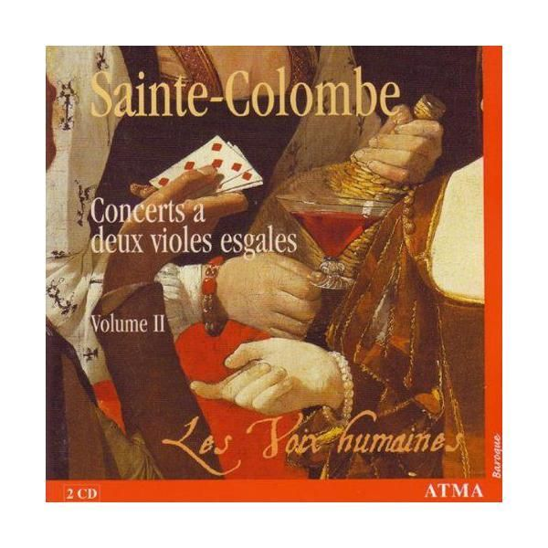 Atma - Sainte-Colombe: Concerts a deux violes esgales, Vol. 2