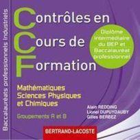 Bertrand Lacoste - Ccf ; mathématiques, sciences physiques et chimiques ; bac pro industriel ; Cd élève corrigé