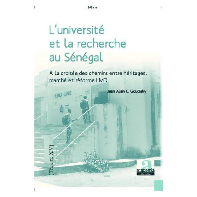 Academia - l'université et la recherche au Sénégal à la croisée des chemins ; entre héritages, marché et reforme Lmd