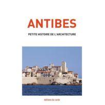 Editions Du Cardo - Antibes, petite histoire de l'architecture