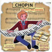 Musidisc - Enfants - Chopin raconté aux enfants par Delphine Seyrig et Francis Huster