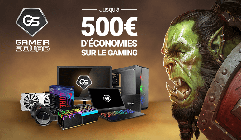 GAMER SQUAD : Jusqu'à 500€ d'économie sur le GAMING !