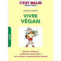 Leduc.S - C'EST Malin Grand Format ; vivre vegan ; aliments, vêtements, produits de beauté, loisirs : une vie saine et respectueuse des animaux