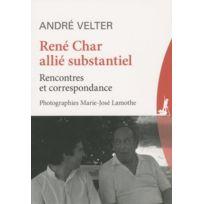 Le Passeur - René Char, alli substantiel ; rencontres et correspondances