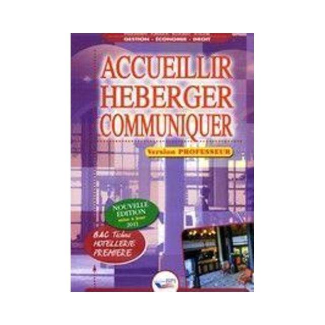 Bpi - accueillir, héberger, communiquer ; 1ère bac pro hôtellerie ; livre du professeur