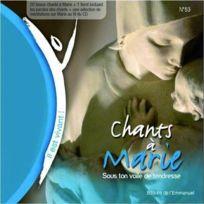 Emmanuel - Il Est Vivant ! tome 53 ; chants à Marie