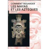 Hazan - Comment regarder les Mayas et les Aztèques