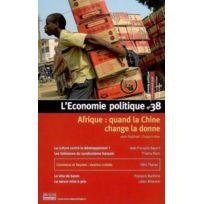 Alternatives Economiques - L'Economie Politique N 38 : Afrique, Quand La Chine Change La Donne