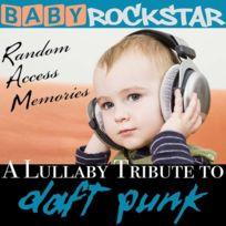 - Baby Rockstar - Lullaby Renditions of Daft Punk: Random Access