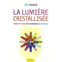 Ambre - la lumière cristallisée ; guide pratique des minéraux