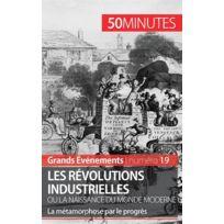 50 Minutes - Les révolutions industrielles ou la naissance du monde moderne ; La métamorphose par le progrès