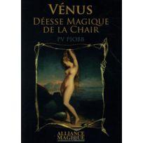 Alliance Magique - Vénus, déesse magique de la chair