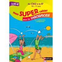 Nathan - Mon super cahier pour les vacances : Du Cm2 à la 6e