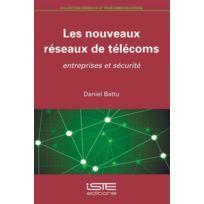 Iste - les nouveaux réseaux de télécoms ; entreprises et sécurité