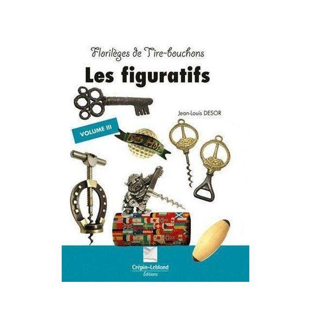 Crepin Leblond - Florileges De Tir Bouchons - Les Figuratifs T3