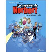 Hachette Comics - les aventures de Norbert tome 1 ; pas de recette pour l'Iradis