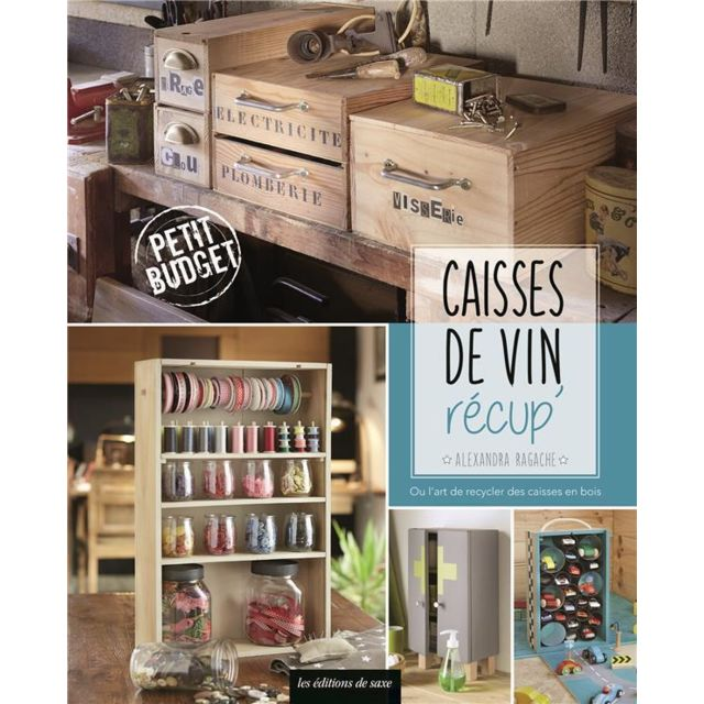 de saxe caisse de vin recup 39 ou l 39 art de recycler des caisses en bois pas cher achat. Black Bedroom Furniture Sets. Home Design Ideas