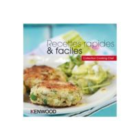 Kenwood - Recettes rapides & faciles Cuisiner avec votre électroménager
