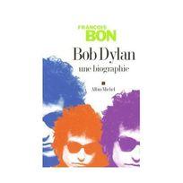Albin Michel - Bob Dylan Une biographie