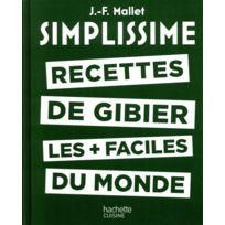 Hachette - simplissime ; les recettes de gibier les + faciles du monde