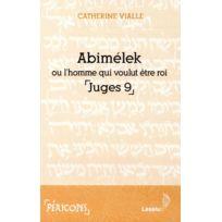 Lessius - Abimélek ou l'homme qui voulut être roi ; juge 9