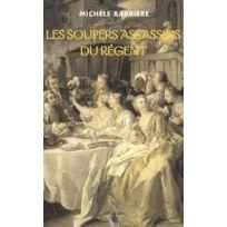 Agnes Vienot - les soupers assassins du Régent ; roman noir et gastronomique à Paris en 1718