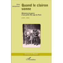 L'HARMATTAN - quand le clairon sonne ; mémoires de guerre d'une petite fille sage de Paris 1939-1945