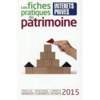 Revue Fiduciaire - les fiches pratiques du patrimoine ; famille, héritage, impôts, immobilier, placements, retraite édition 2015