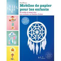 Inedite - mobiles de papier pour les enfants ; 20 mobiles & attrape-rêves pour enchanter vos chambres d'enfants