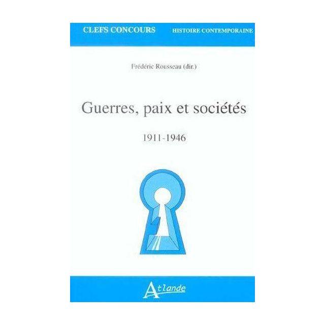 Atlande Editions - Guerres, Paix Et Societes 1911-1946