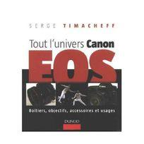 Dunod - Tout l'univers Canon Eos : Boîtiers, objectifs, accessoires et usages